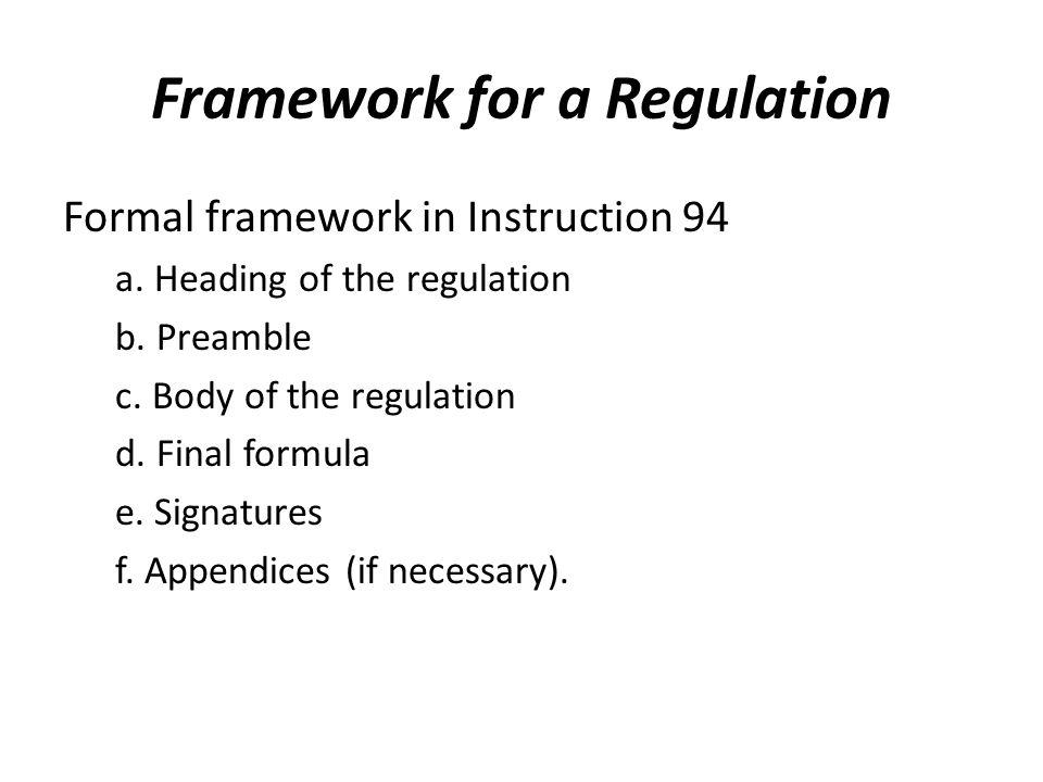 Framework for a Regulation Formal framework in Instruction 94 a.