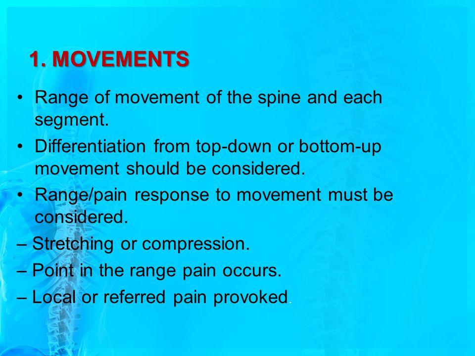 1.MOVEMENTS Range of movement of the spine and each segment.