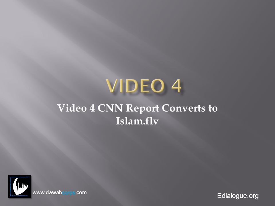 Edialogue.org Video 4 CNN Report Converts to Islam.flv www.dawahcorps.com