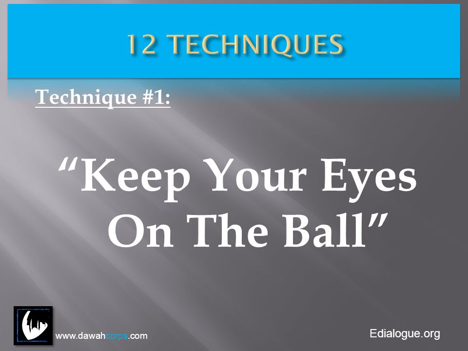 Edialogue.org Technique #1: Keep Your Eyes On The Ball