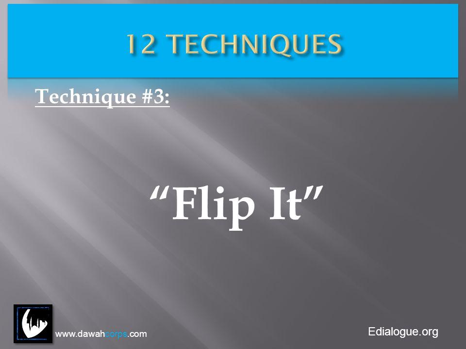 Edialogue.org Technique #4: Quantify It www.dawahcorps.com