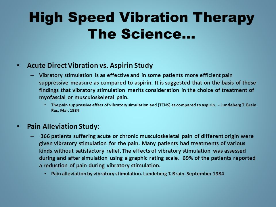 High Speed Vibration Therapy The Science… Acute Direct Vibration vs.