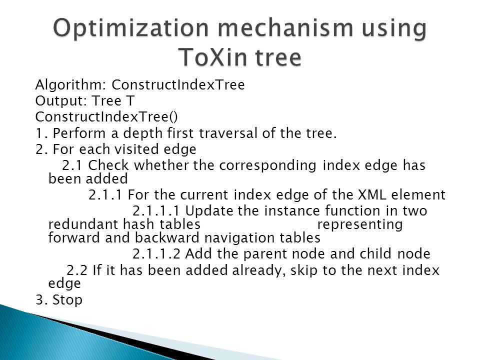 Algorithm: ConstructIndexTree Output: Tree T ConstructIndexTree() 1.