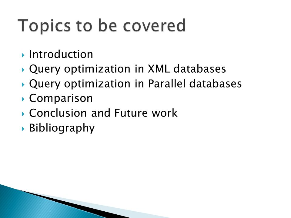 Introduction Query optimization in XML databases Query optimization in Parallel databases Comparison Conclusion and Future work Bibliography