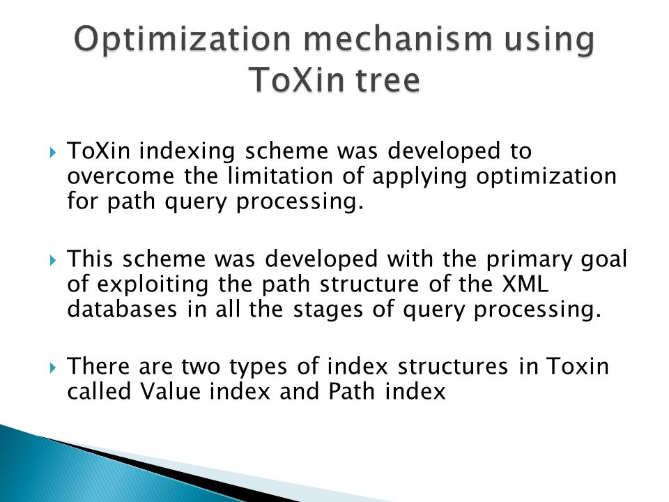 ToXin indexing scheme was developed to overcome the limitation of applying optimization for path query processing.