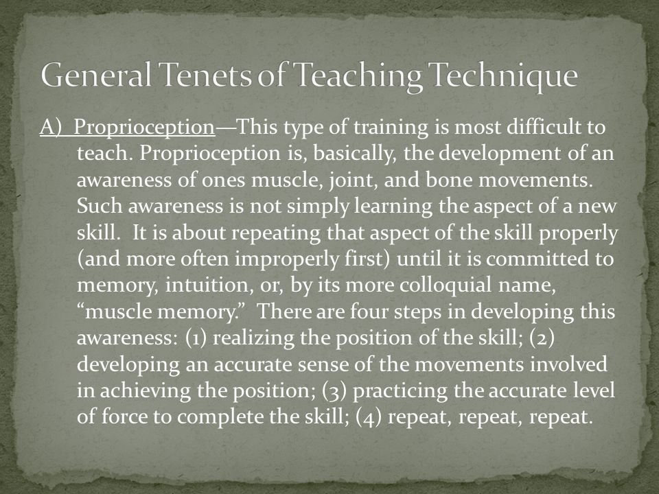 A) ProprioceptionThis type of training is most difficult to teach.