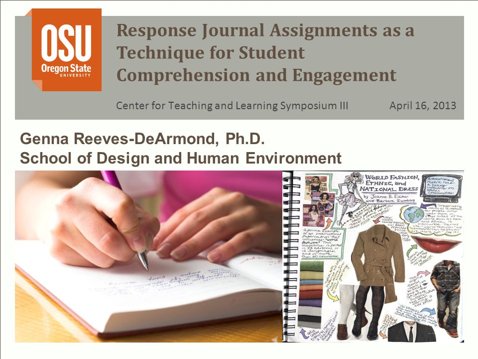 Developing Instructions for a Response Journal Assignment: My Response Journal Assignment Experience April 16, 2013 *Why choose a response journal assignment.