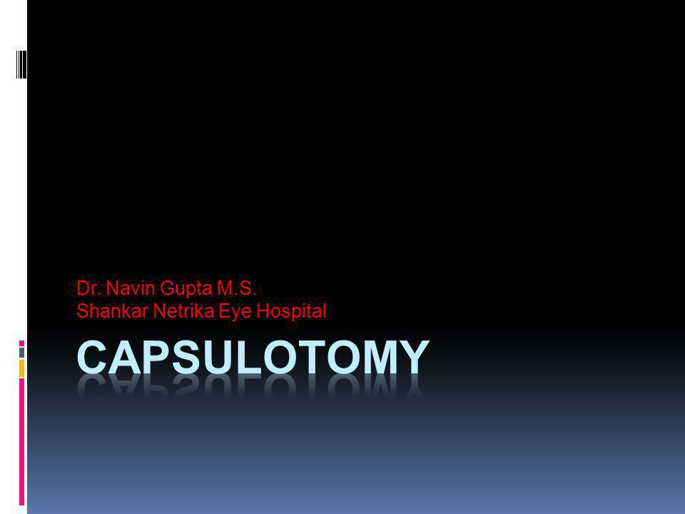 ENVELOPE CAPSULOTOMY Synonym:- Inter capsular capsulotomy, Linear capsulotomy DEF : Small incision anterior capsulotomy