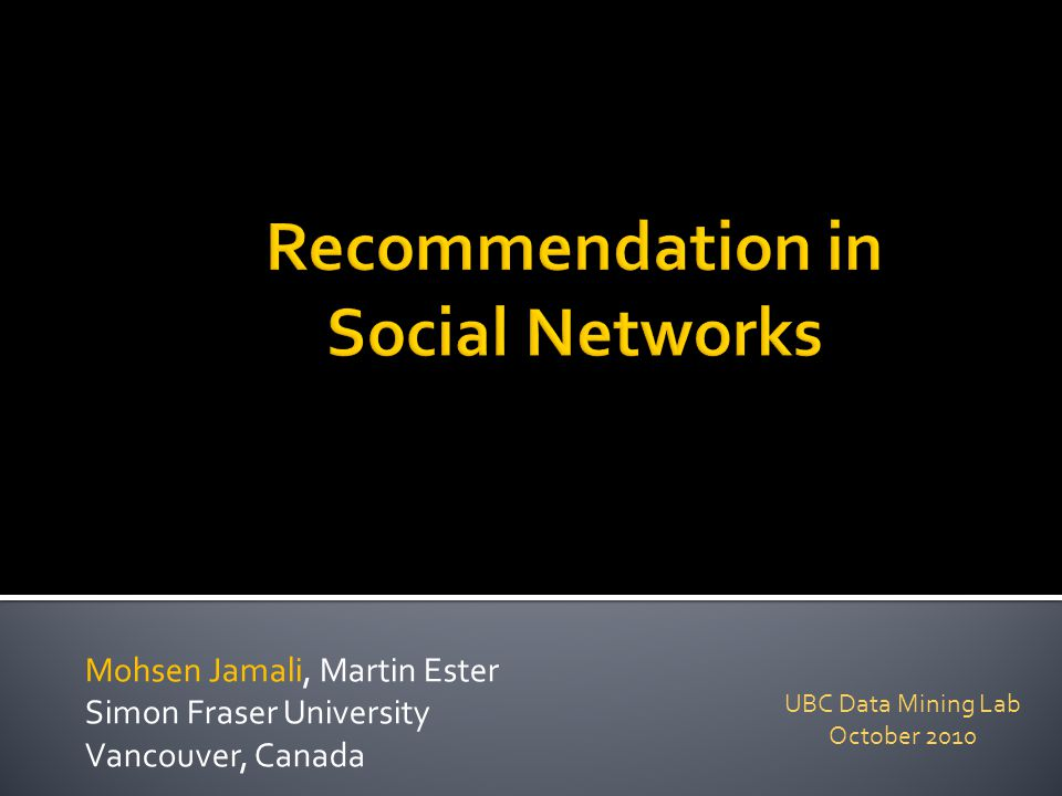 Introduction Collaborative Filtering Social Recommendation Evaluating Recommenders TrustWalker SocialMF Conclusion Mohsen Jamali, Recommendation in Social Networks12