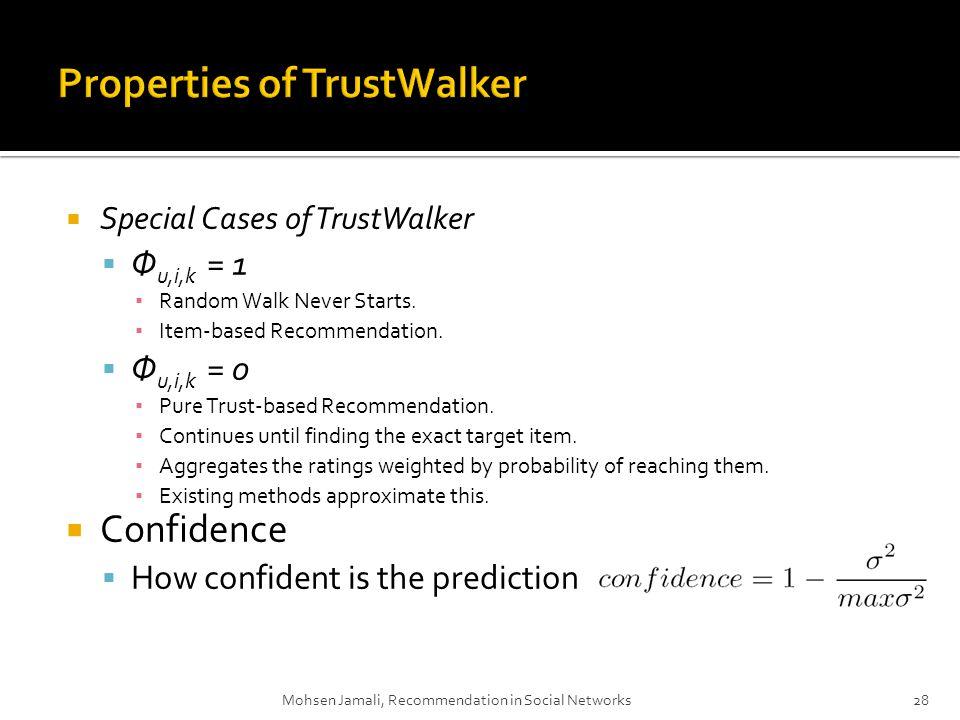 Special Cases of TrustWalker Φ u,i,k = 1 Random Walk Never Starts.