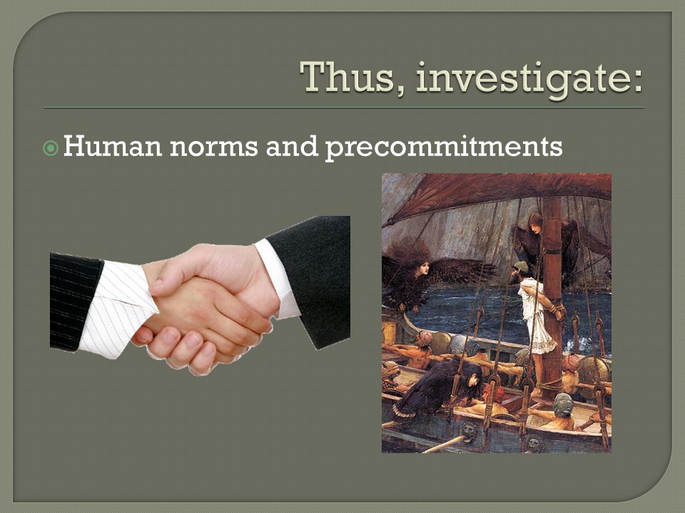 Human norms and precommitments