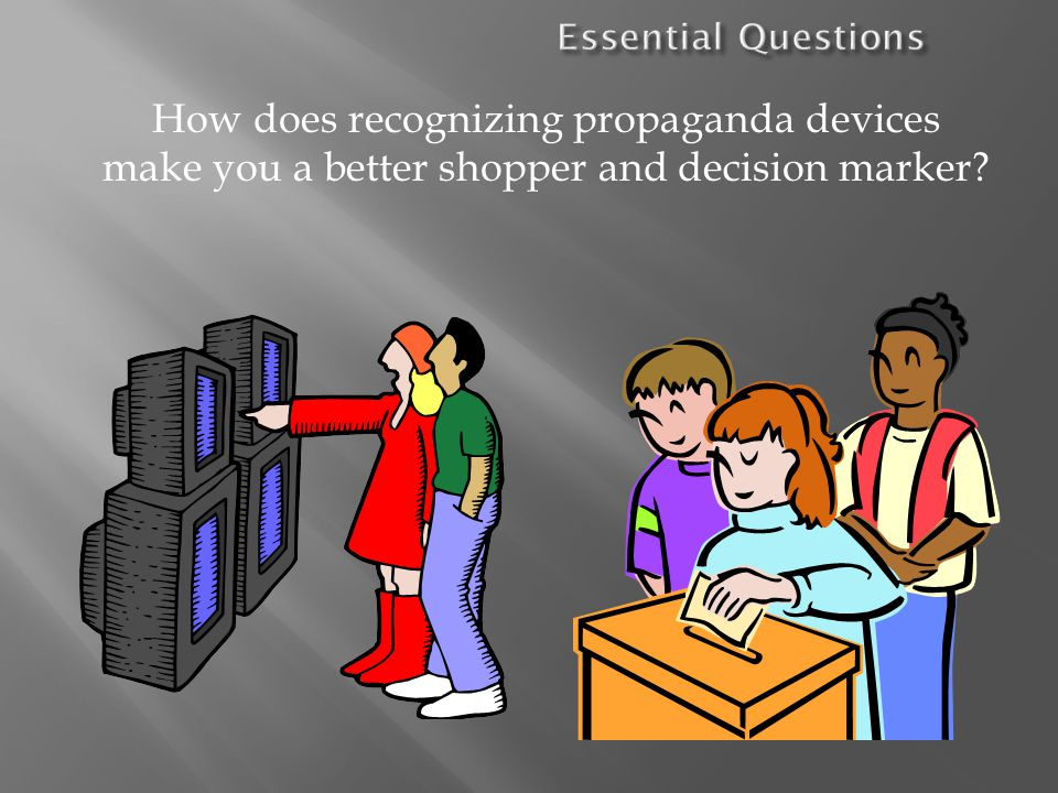 How does recognizing propaganda devices make you a better shopper and decision marker?