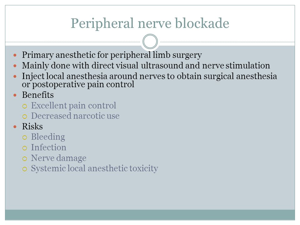 Peripheral nerve blockade Primary anesthetic for peripheral limb surgery Mainly done with direct visual ultrasound and nerve stimulation Inject local