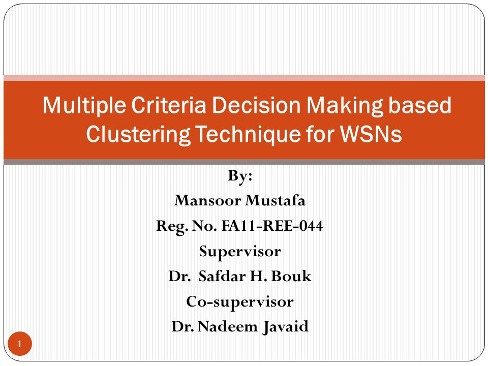 By: Mansoor Mustafa Reg. No. FA11-REE-044 Supervisor Dr.