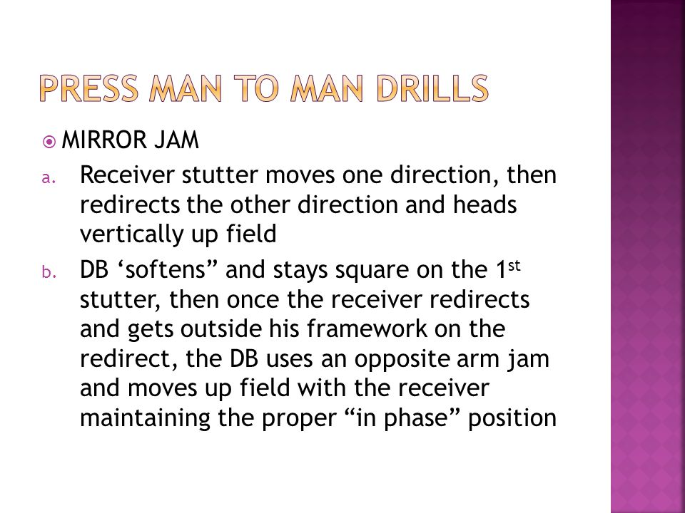 MIRROR JAM a. Receiver stutter moves one direction, then redirects the other direction and heads vertically up field b. DB softens and stays square on