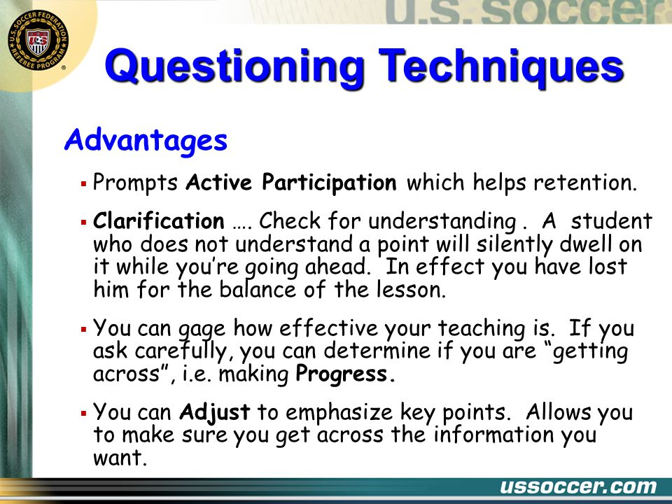 Ask The Group One of your objectives should be to get every student thinking about the answer to the question.