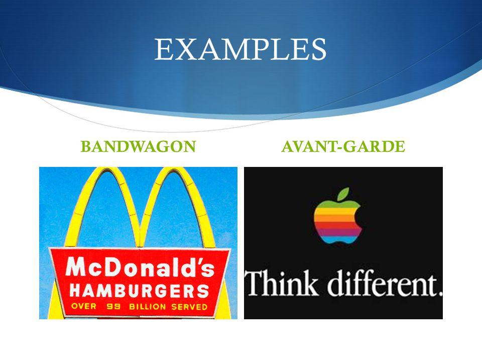 EXAMPLES BANDWAGONAVANT-GARDE