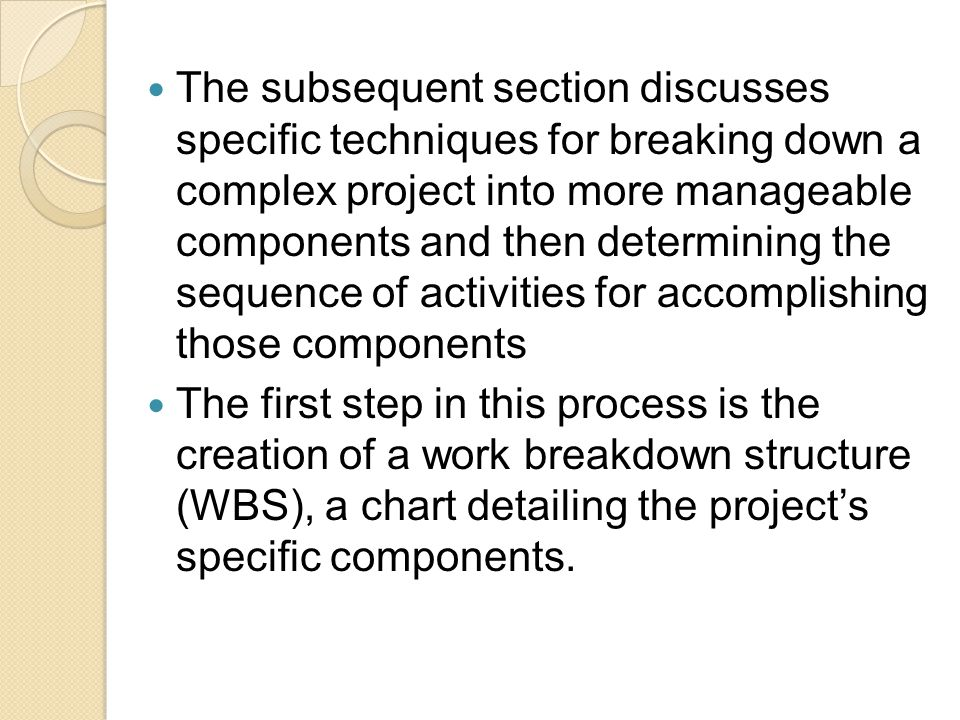 Activity Definition Tools and Techniques A central question in determining activities is, when is a sufficient level of detail reached.
