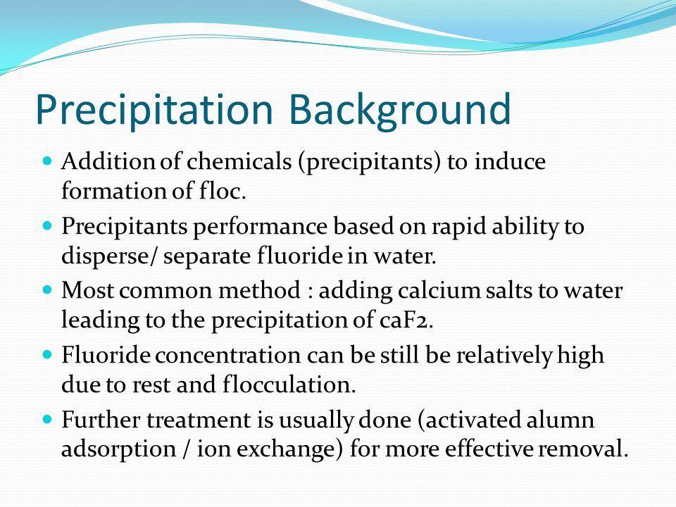 Precipitation Using Alum Efficient method of flocculation (~77% removal rate) Alum: Aluminum Sulfate Al 2 (SO 4 ) 3 Used extensively in water treatment in industry Alum dissolution: Al 2 (SO 4 ) 3 + 18H 2 O = 2Al 3+ + 3SO 4 2– + 18H 2 O Aluminium precipitation (Acidic): 2Al 3+ + 6H 2 O = 2Al(OH) 3 + 6H +