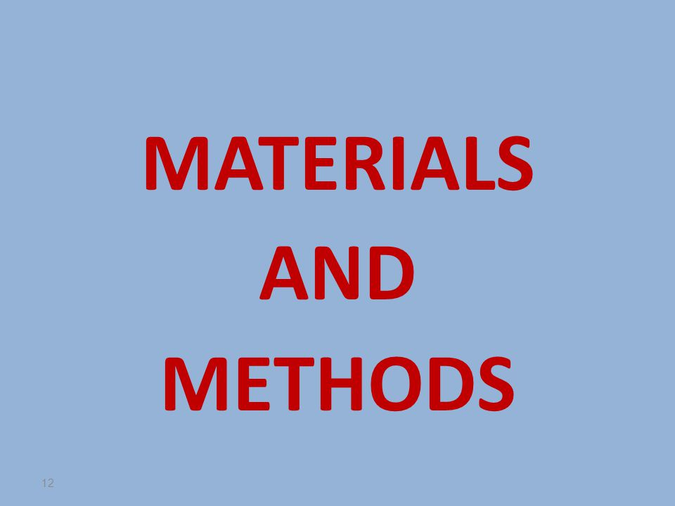 MATERIALS AND METHODS 12