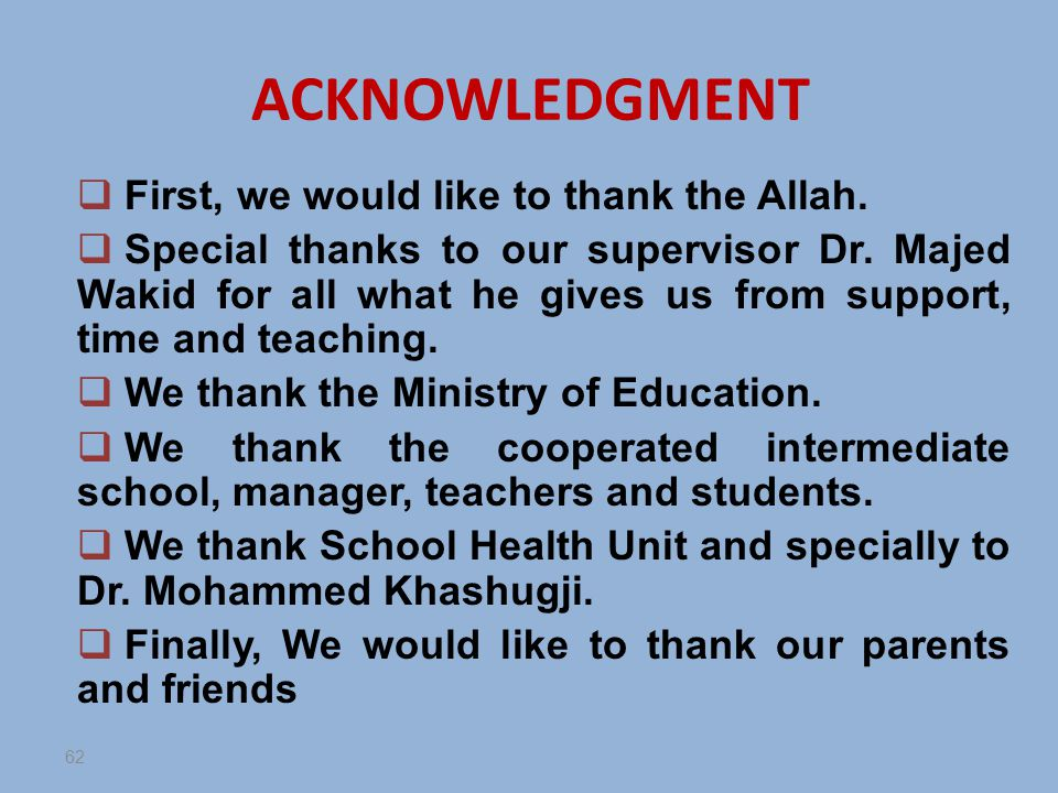 ACKNOWLEDGMENT First, we would like to thank the Allah.