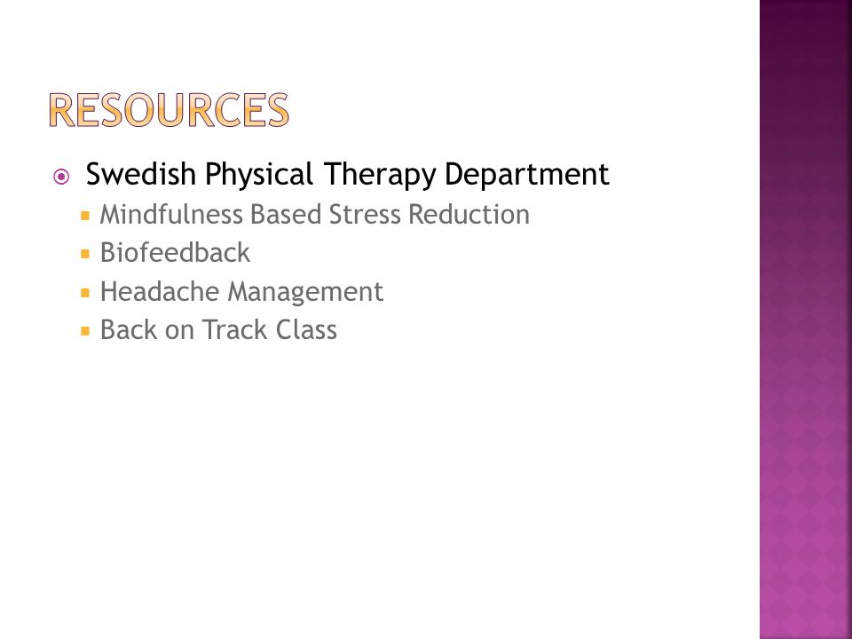 Swedish Physical Therapy Department Mindfulness Based Stress Reduction Biofeedback Headache Management Back on Track Class