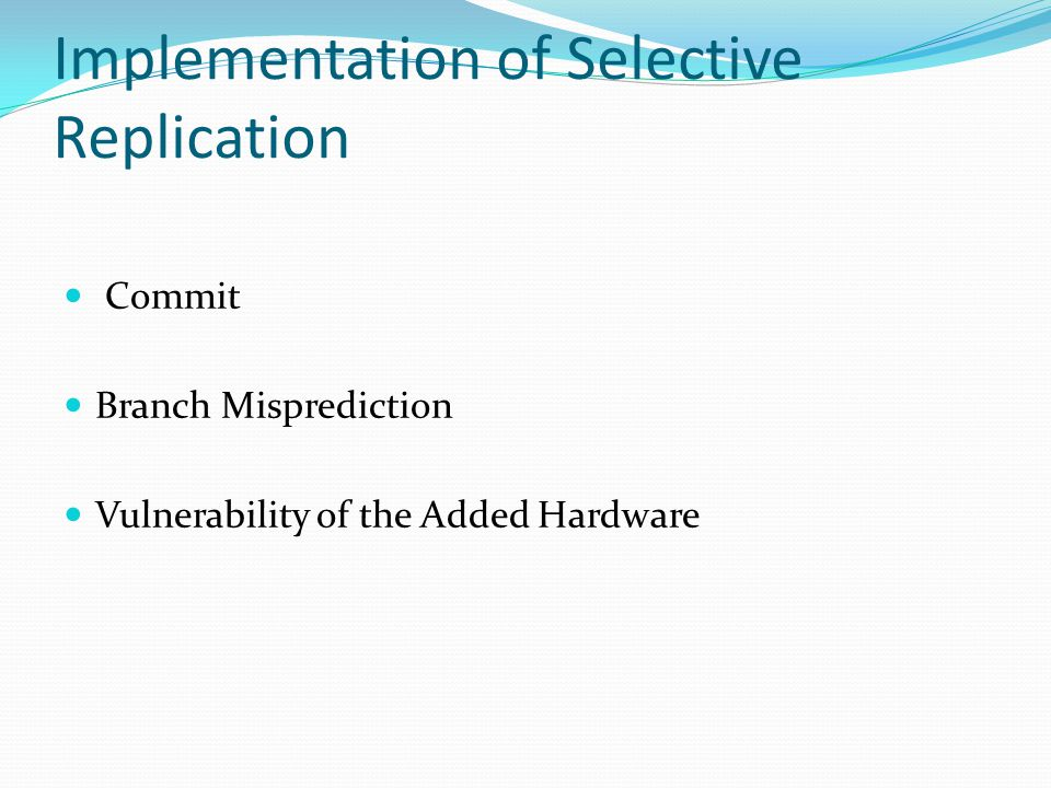 Implementation of Selective Replication Commit Branch Misprediction Vulnerability of the Added Hardware
