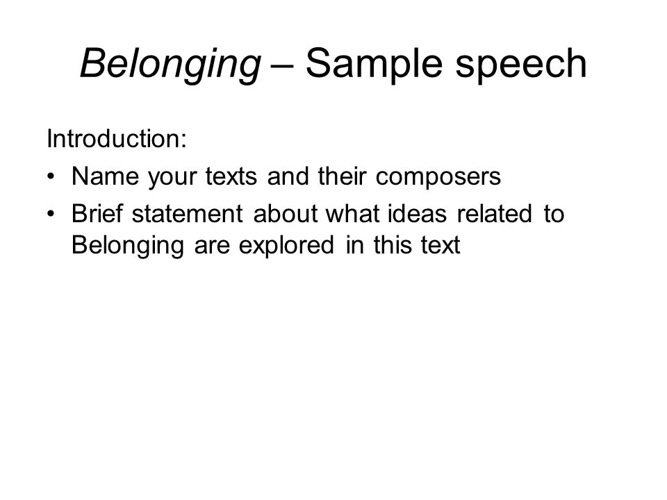 Belonging – Sample speech What is belonging.Do I belong.