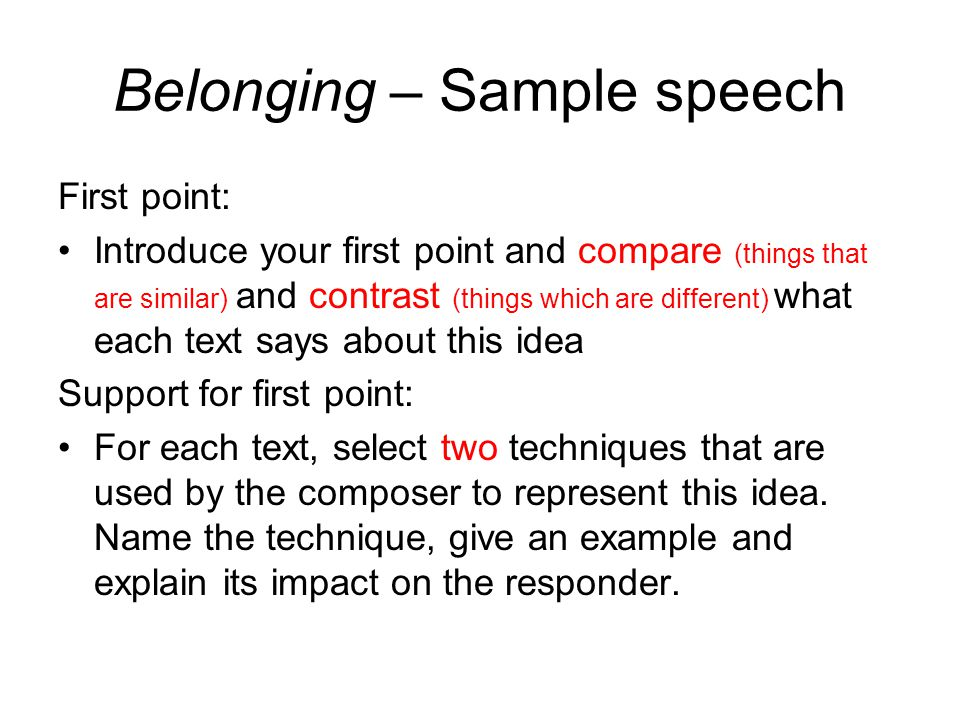 Belonging – Sample speech Conclusion: Brief recap of perspectives of belonging in the two texts.