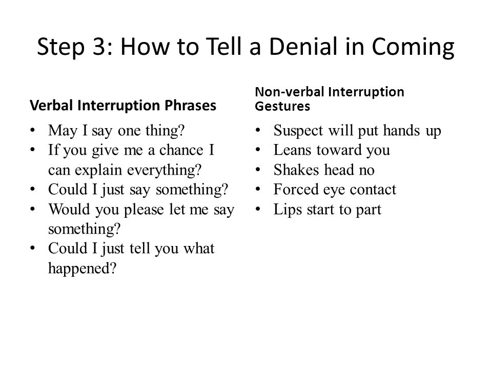 Step 3: How to Tell a Denial in Coming Verbal Interruption Phrases May I say one thing.