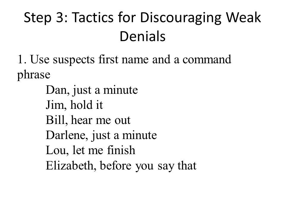 Step 3: Tactics for Discouraging Weak Denials 1.