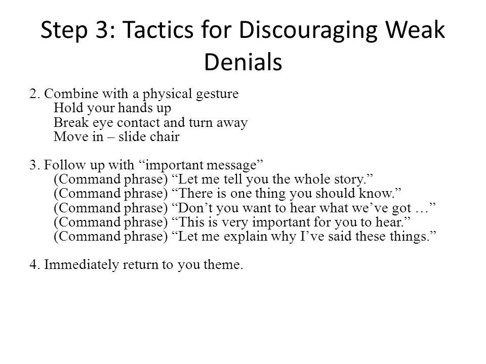 Step 3: Tactics for Discouraging Weak Denials 2.