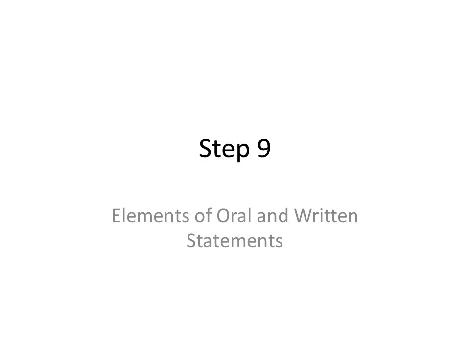 Step 9 Elements of Oral and Written Statements