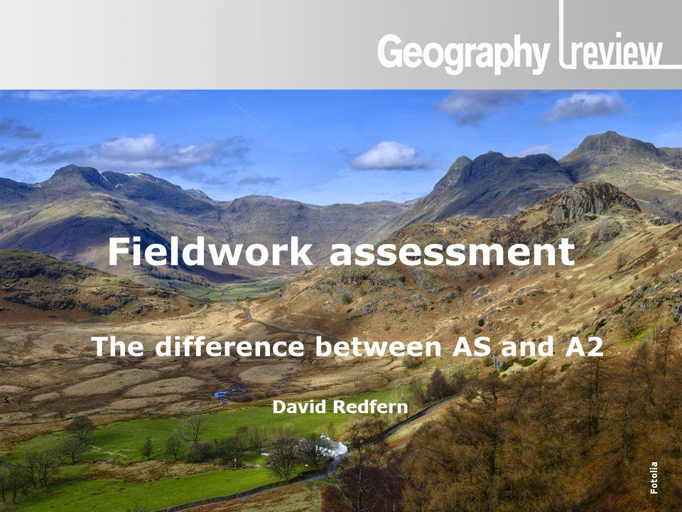 Global Digital Divide Fieldwork assessment at AS and A2 Fieldwork assessment The difference between AS and A2 David Redfern Fotolia