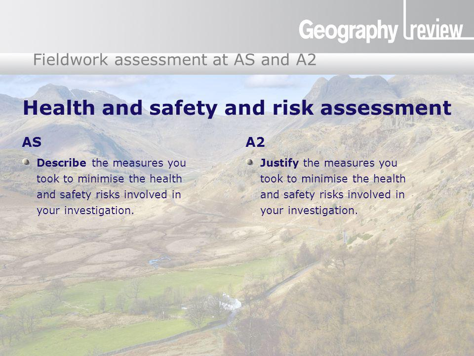 Global Digital Divide Fieldwork assessment at AS and A2 Health and safety and risk assessment AS Describe the measures you took to minimise the health