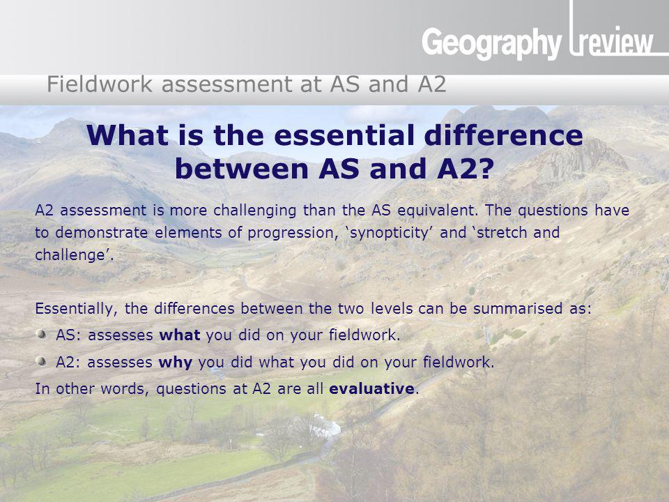 Global Digital Divide Fieldwork assessment at AS and A2 What is the essential difference between AS and A2? A2 assessment is more challenging than the