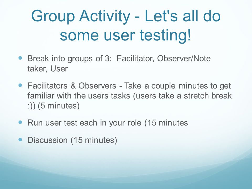 Group Activity - Let s all do some user testing.