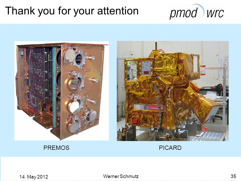 Thank you for your attention Werner Schmutz May 2012 PREMOS PICARD