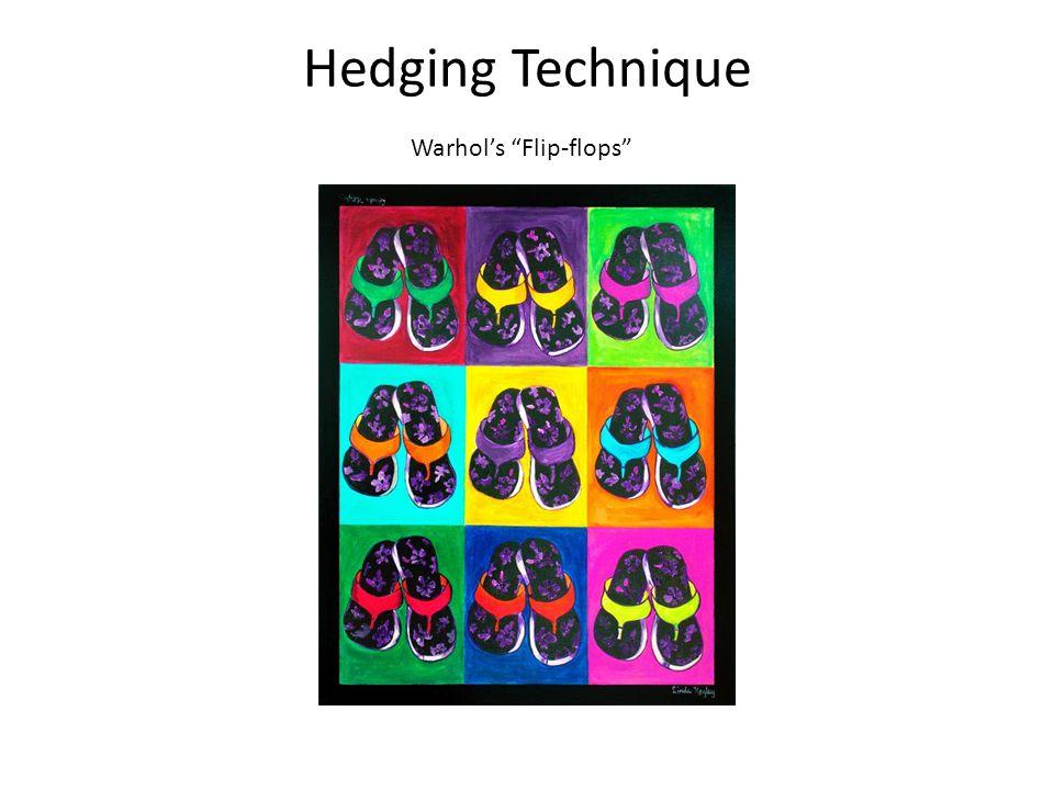 Hedging Technique Warhols Flip-flops