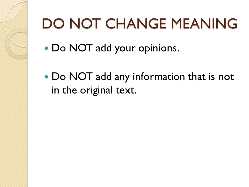 DO NOT CHANGE MEANING Do NOT add your opinions.