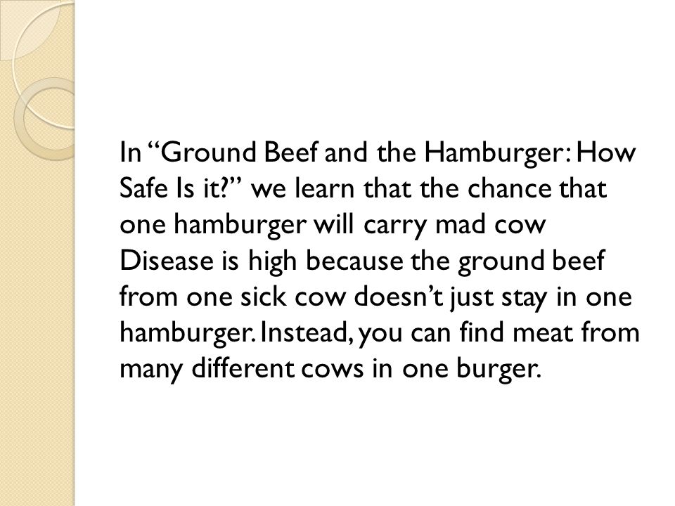 In Ground Beef and the Hamburger: How Safe Is it.