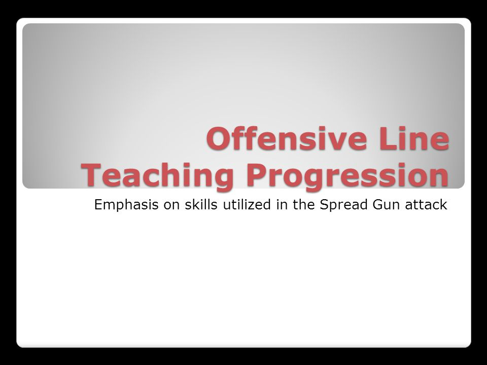 Offensive Line Technique Board What are we going to teach?