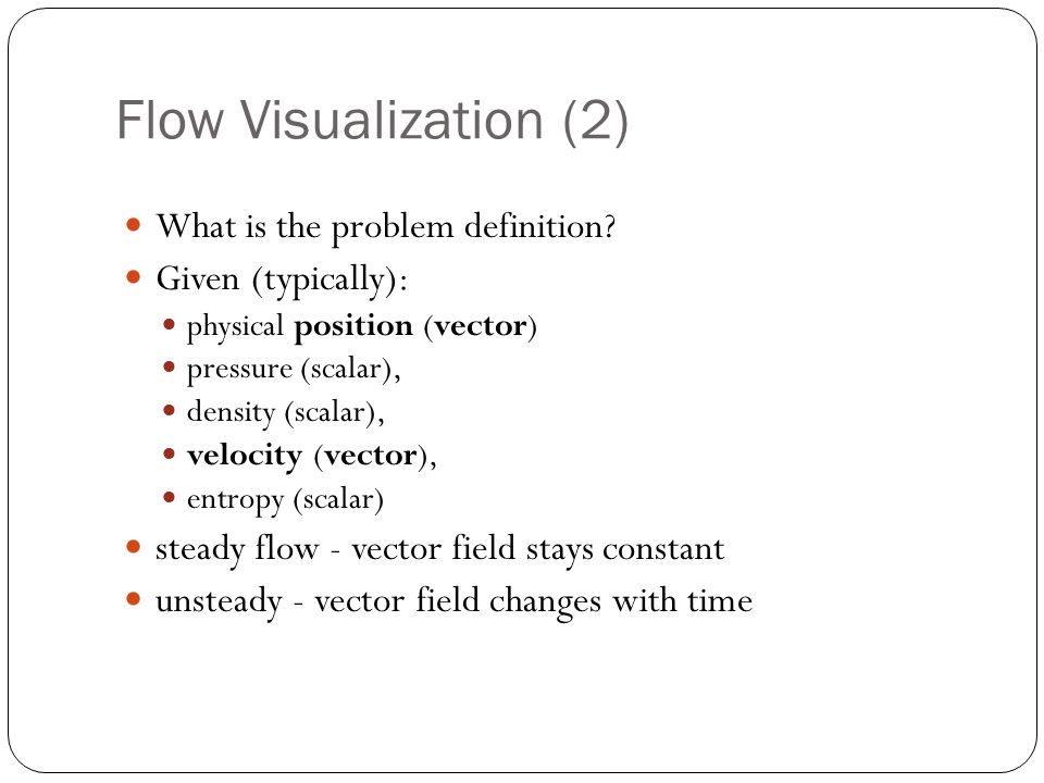 Flow Visualization (2) What is the problem definition.