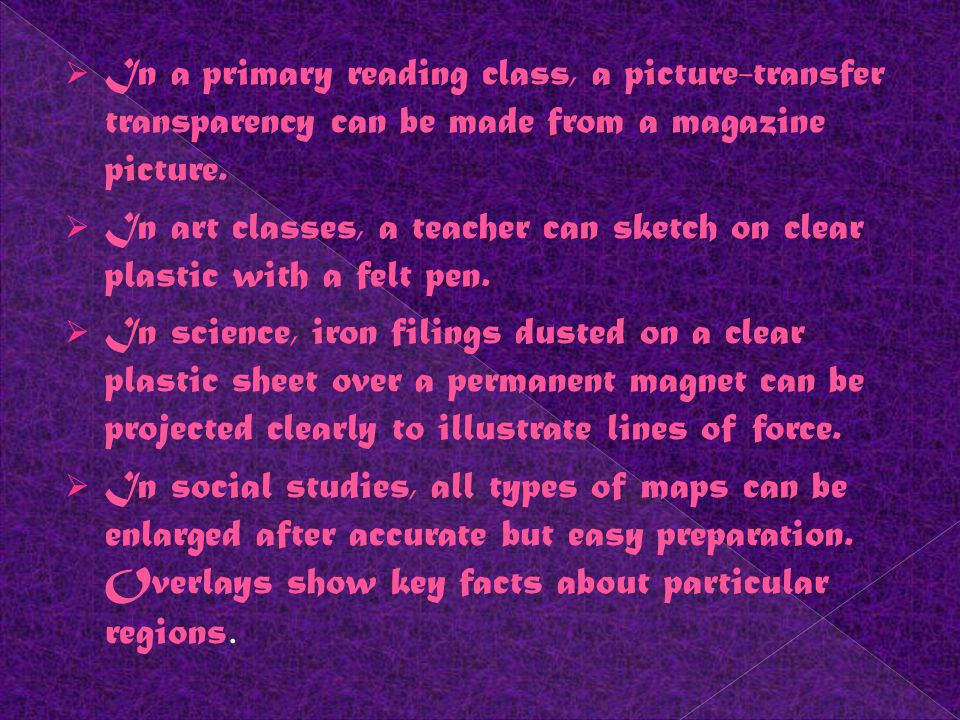 In a primary reading class, a picture-transfer transparency can be made from a magazine picture.