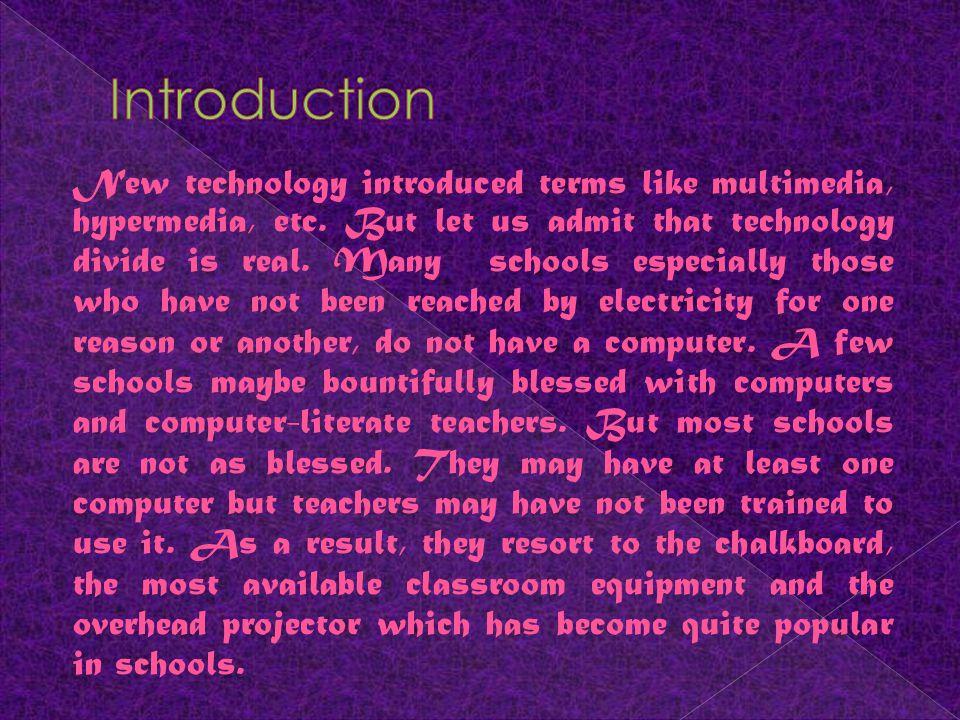 New technology introduced terms like multimedia, hypermedia, etc.