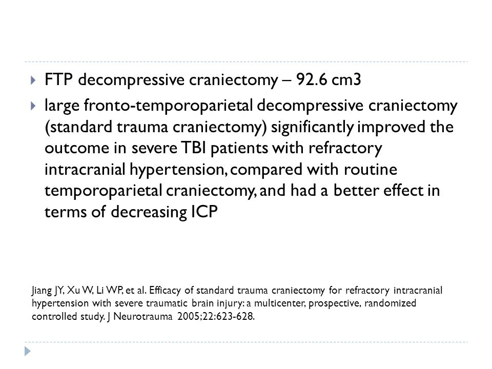 FTP decompressive craniectomy – 92.6 cm3 large fronto-temporoparietal decompressive craniectomy (standard trauma craniectomy) significantly improved t