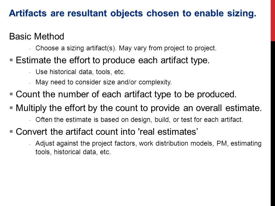 Artifacts are resultant objects chosen to enable sizing.
