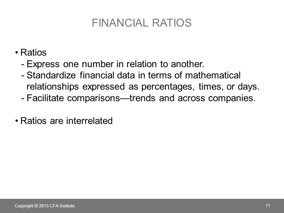 FINANCIAL RATIOS Ratios -Express one number in relation to another. -Standardize financial data in terms of mathematical relationships expressed as pe
