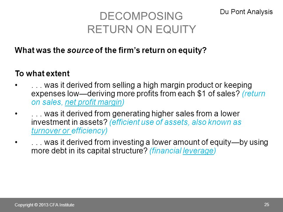 DECOMPOSING RETURN ON EQUITY What was the source of the firms return on equity? To what extent... was it derived from selling a high margin product or