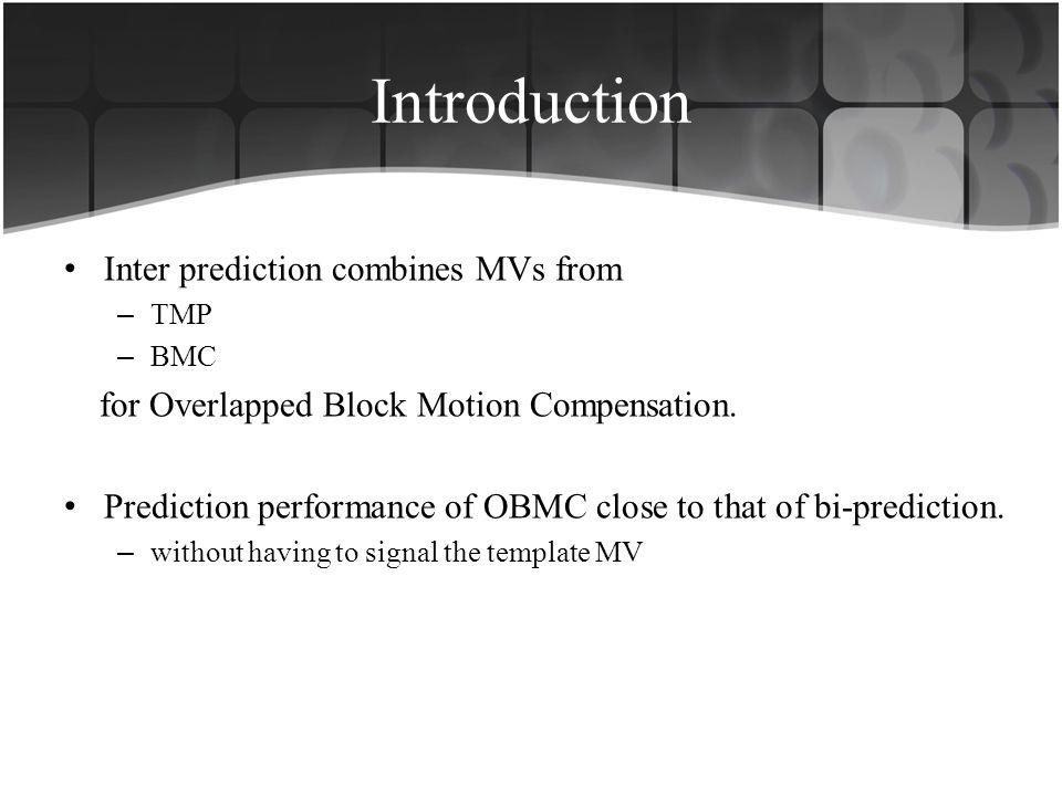 We proposed a bi-prediction scheme that combines BMC and TMP predictors through OBMC.